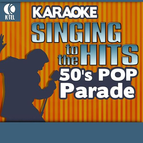 Karaoke: 50's Pop Parade - Singing to the Hits by Various Artists