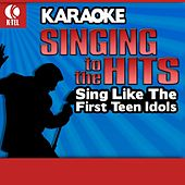 Karaoke: Sing like the First Teen Idols - Singing to the Hits de Various Artists