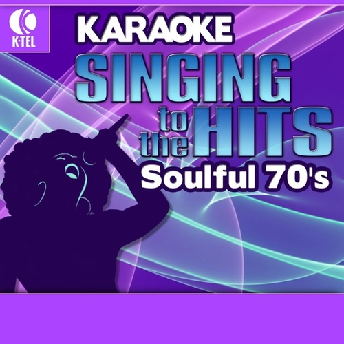 Karaoke: Soulful 70's - Singing to the Hits by Various Artists