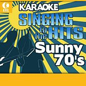 Karaoke: Sunny 70's - Singing to the Hits von Various Artists