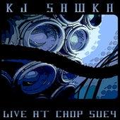 Live At Chop Suey by KJ Sawka