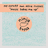 Music Takes Me Up de Mr. Scruff