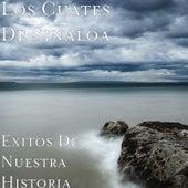 Exitos de Nuestra Historia de Los Cuates De Sinaloa