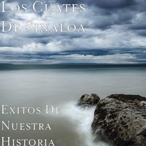 Exitos de Nuestra Historia by Los Cuates De Sinaloa