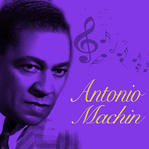 Antonio Machín by Antonio Machín