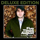 The Independent (Deluxe Edition) by Five Times August