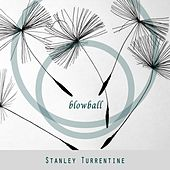 Blowball by Stanley Turrentine