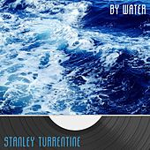 By Water by Stanley Turrentine