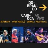 Dobrando a Carioca (Ao Vivo) de Guinga