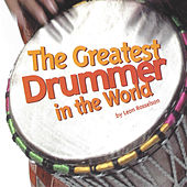 The Greatest Drummer in the World by Leon Rosselson
