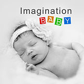 Imagination Baby – Classical Music for Child, Mozart for Your Baby, Calm, Classical Music for Relaxation by Soulive
