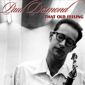 That Old Feeling by Paul Desmond