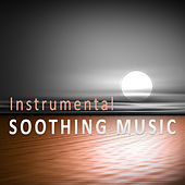 Instrumental, Soothing Music – Classical Songs to Sleep, Music to Rest, Melodies to Pillow, Famous Composers to Sleep by Soulive