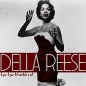 Bye Bye Blackbird by Della Reese