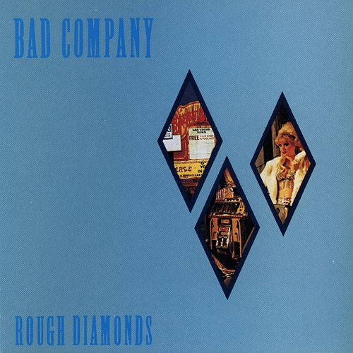 Rough Diamonds by Bad Company