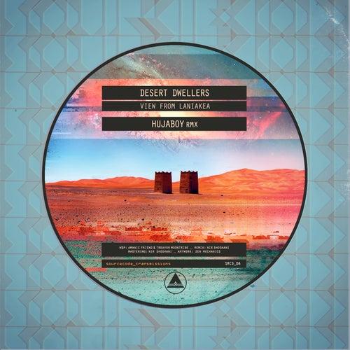 View from Laniakea (Hujaboy Remix) by Desert Dwellers