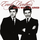 When Will I Be Loved de The Everly Brothers