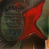Gems by Mad Dog Friedman