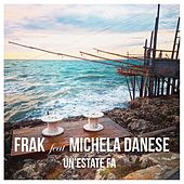 Un'estate fa (feat. Michela Danese) by Frak