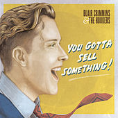 You Gotta Sell Something de Blair Crimmins and The Hookers