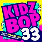 Kidz Bop 33 by KIDZ BOP Kids