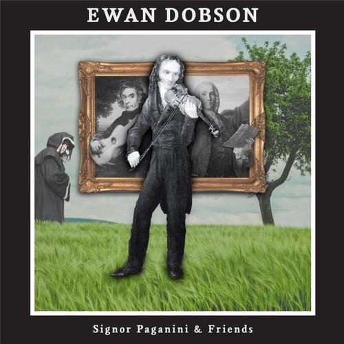 Signor Paganini & Friends by Ewan Dobson