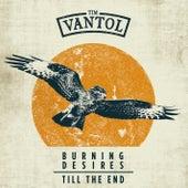 Burning Desires / Til the End von Tim Vantol