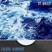 By Water by Freddie Hubbard