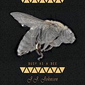 Busy As A Bee by J.J. Johnson