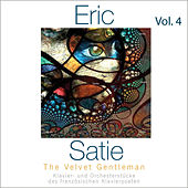 Erik Satie - Portrait, Vol. 4 von Various Artists