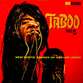 Taboo 2: New Exotic Sounds of Arthur Lyman by Arthur Lyman