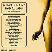 What's New by Bob Crosby