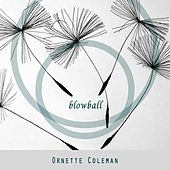 Blowball by Ornette Coleman