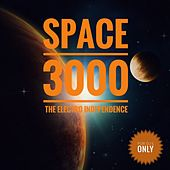 Space 3000 (The Electro Indepence) by Various Artists