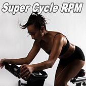Super Cycle Rpm (Spinning the Best Indoor Cycling Music in the Mix) & DJ Mix by Various Artists