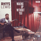Waking Up Without You de Rhys Lewis