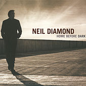 Home Before Dark de Neil Diamond
