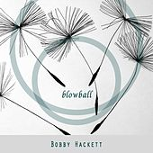 Blowball by Bobby Hackett
