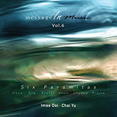Message In Music Vol. 6 - Six Paramitas by Various Artists