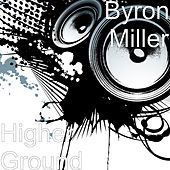 Higher Ground by Byron Miller