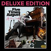 Life as a Song (Deluxe Edition) by Five Times August
