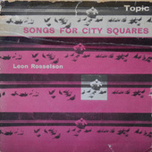 Songs for City Squares by Leon Rosselson