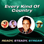 Every Kind of Country (Ready, Steady, Stream) by Various Artists