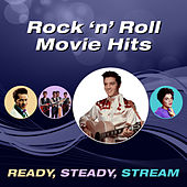 Rock 'N' Roll Movie Hits (Ready, Steady, Stream) by Various Artists