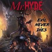 Evil Never Dies de Mister Hyde