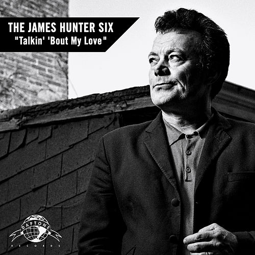 Talkin' 'Bout My Love by James Hunter