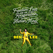 Freedom, Love and the Recuperation of the Human Mind von Ben Lee