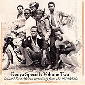 Kenya Special, Vol. 2 (Selected East African Recordings from the 1970's & 80's) von Various Artists