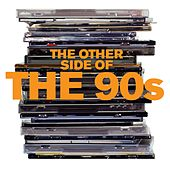 The Other Side of the 90s de Various Artists