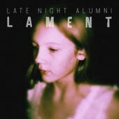 Lament by Late Night Alumni